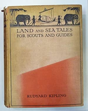 Land and Sea Tales for Scouts and: Rudyard Kipling