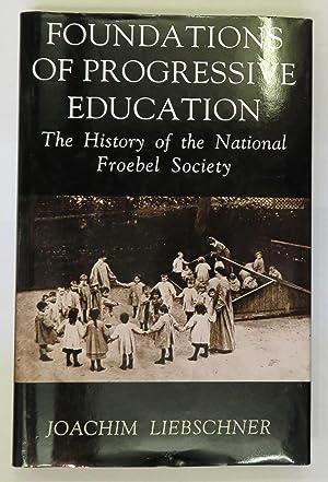 Foundations of Progressive Education: Joachim Liebschner