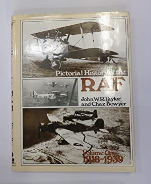 Pictorial History of the RAF, Volume One: John W.R. Taylor