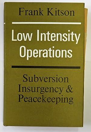 Low Intensity Operations Subversion Insurgency & Peacekeeping: Frank Kitson