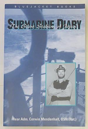 Submarine Diary: The Silent Stalking of Japan: Corwin Mendenhall