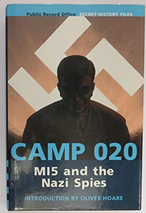 Camp 020: MI5 and the Nazi Spies: Ed. Oliver Hoare