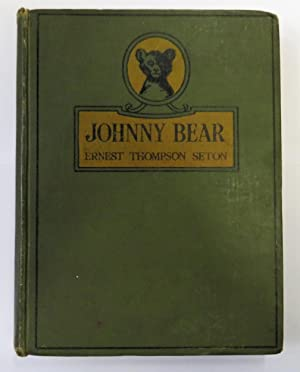 Johnny Bear and other stories from Lives: Ernest Thompson Seton