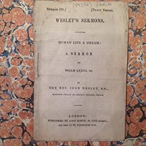 Sermon 121] [Tract series. Wesley's Sermons. Human Life a Dream: A Sermon on Psalm LXXIII. 20.:...