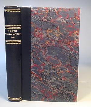 Sardanapalus, A Tragedy. The Two Foscari, A Tragedy. Cain, A Mystery.: Byron (Lord George Gordon):