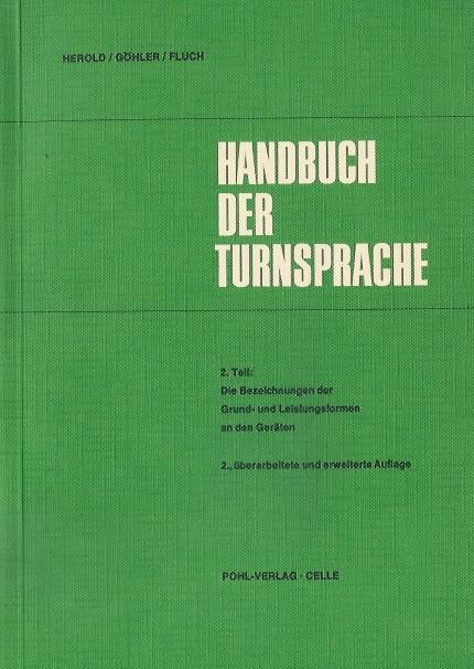 Handbuch der Turnsprache. Teil 2: Die Bezeichnungen: Turnen. - Herold,