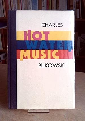 Hot Water Music.: Black Sparrow Press.