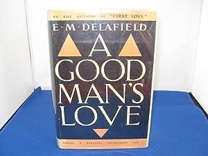 A Good Man's Love: Delafield, E. M.