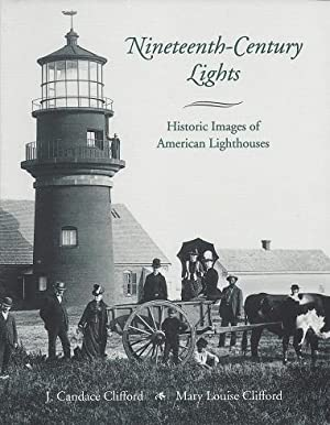 Nineteenth-Century Lights: Historic Images of American Lighthouses