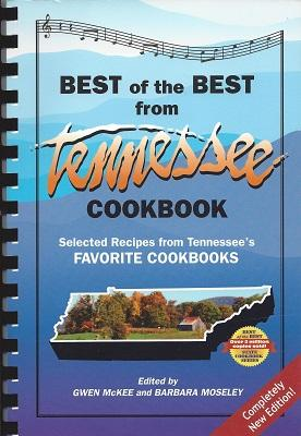 The Best of the Best from Tennessee Cookbook: Selected Recipes From Tennessee's Favorite Cookbooks