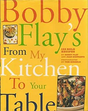 Bobby Flay's From My Kitchen to Your Table