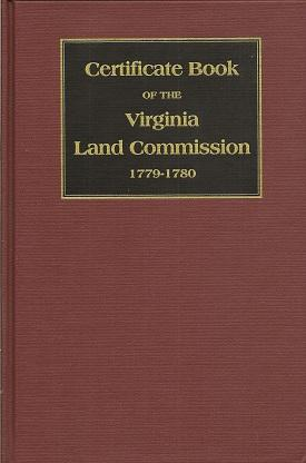 Certificate Book of the Virginia Land Commission 1779 1780