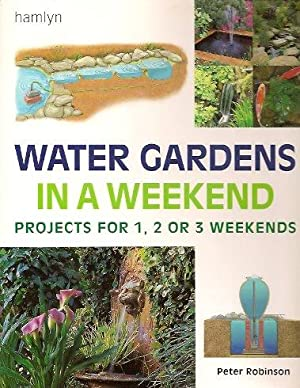 Water Gardens in a Weekend: Robinson, Peter