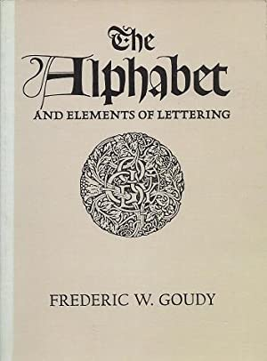 The Alphabet and Elements of Lettering: Revised and Enlarged