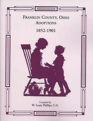 Franklin County, Ohio adoptions, 1852-1901: Phillips, W. Louis