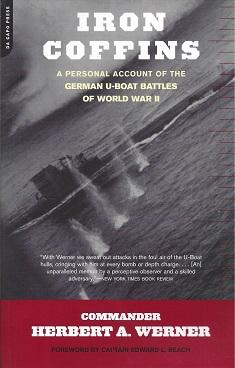 Iron Coffins: A Personal Account of the: Werner, Herbert A.