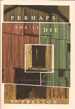 Perhaps She'll Die: A Chantalene Mystery