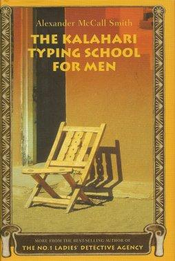 The Kalahari Typing School for Men: More: McCall Smith, Alexander