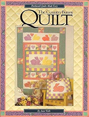 The Country Bunny Quilt: Wells, Jean