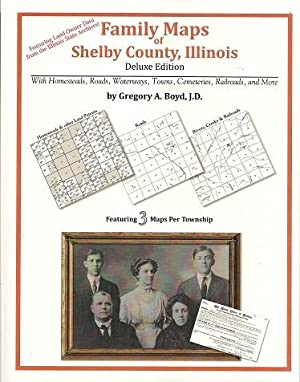 Family Maps of Shelby County, Illinois, Deluxe Edition