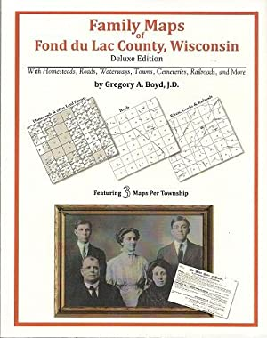 Family Maps of Fond du Lac County, Wisconsin, Deluxe Edition