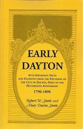 Early Dayton: With Important Facts and Incidents from the Founding of the City of Dayton, Ohio to...