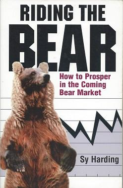 Riding the Bear: How to Prosper in the Coming Bear Market