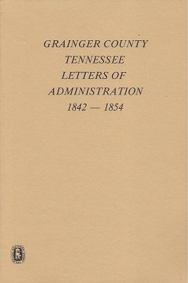 Grainger County, Tennessee Letters of Administration, 1842: Sheffield, Ella Lee