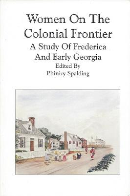 Women on the Colonial Frontier: A Study: Spalding (Editor), Phinizy;
