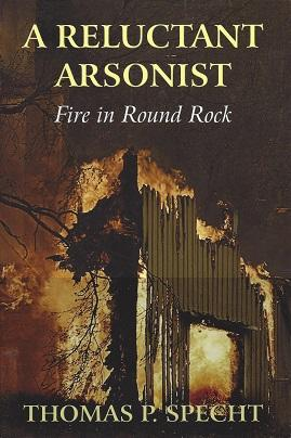 A Reluctant Arsonist: Fire in Round Rock