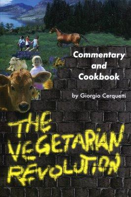 The Vegetarian Revolution: A Commentary and Cookbook