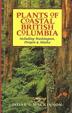Plants of Coastal British Columbia: Pojar, Jim; MacKinnon,