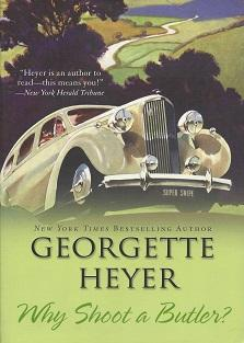 Why Shoot A Butler: Heyer, Georgette