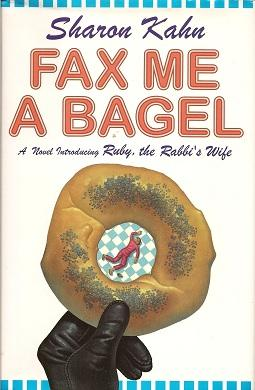 Fax Me a Bagel: A Novel Introducing Ruby, the Rabbi's Wife