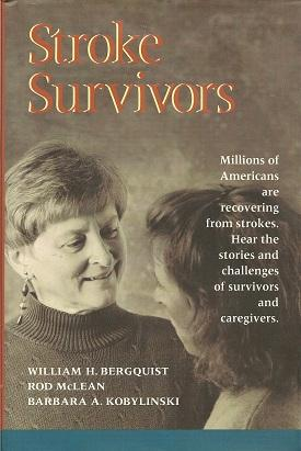 Stroke Survivors: Bergquist, William H. & McLean, Rod & Kobylinski, Barbara A.