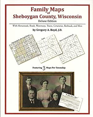 Family Maps of Sheboygan County, Wisconsin, Deluxe Edition