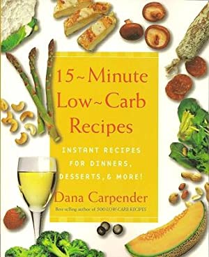 15-Minute Low-Carb Recipes: Instant Recipes for Dinners, Desserts, and More