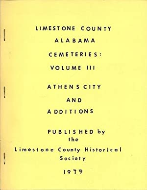 Limestone County Alabama Cemeteries: Athens City and: Limestone County Historical