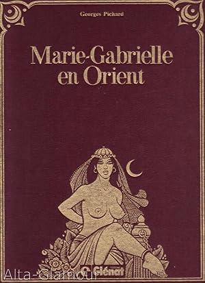 MARIE-GABRIELLE EN ORIENT: Pichard, Georges