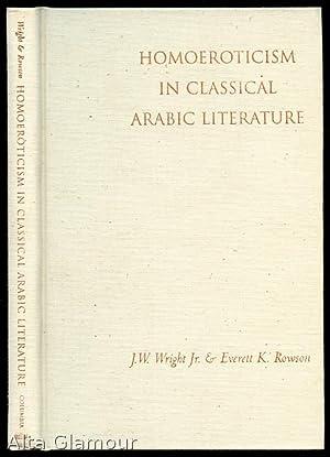 HOMOEROTICISM IN CLASSICAL ARABIC LITERATURE: Wright, J.W., Jr. and Everett K. Rowson (editors)