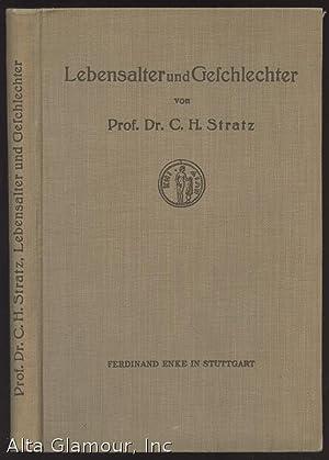 LEBENSALTER UND GESCHLECHTER: Stratz, C.H. Prof. Dr