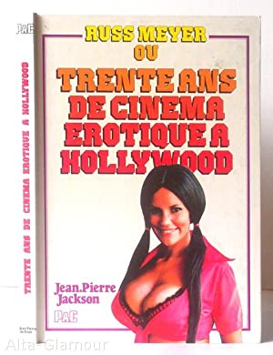 RUSS MEYER OU TRENTE ANS DE CINEMA EROTIQUE A HOLLYWOOD: Jackson, Jean Pierre