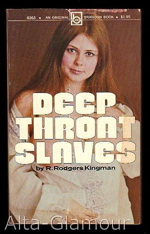 DEEP THROAT SLAVES: Kingman, R. Rodgers