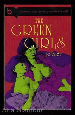 THE GREEN GIRLS: Tyler, Jo [Alphonse Momas]