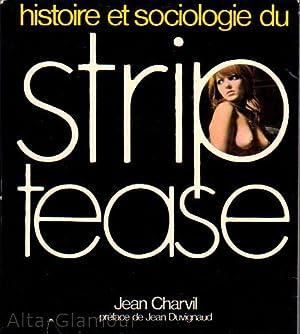 HISTOIRE ET SOCIOLOGIE DU STRIP-TEASE: Charvil, Jean