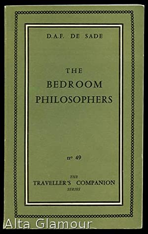 THE BEDROOM PHILOSOPHERS.; Being an English rendering. of La Philosphie dans le Boudoir, done by ...