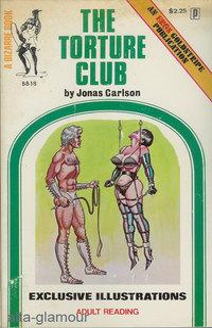 THE TORTURE CLUB Bizarre Books | An Eros Goldstripe Publication: Carlson, Jonas