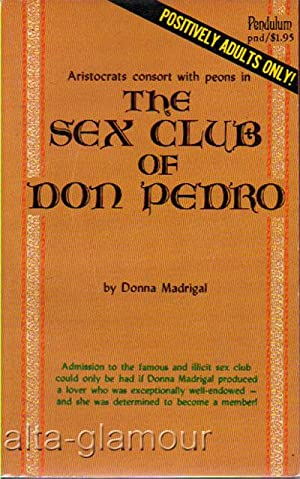 THE SEX CLUB OF DON PEDRO: Madrigal, Donna