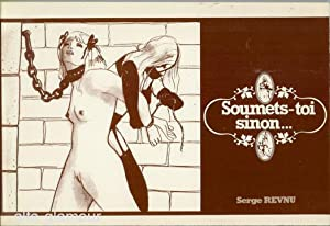 SOUMETS-TOI SINON.: Revnu, Serge