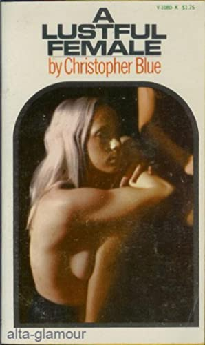 A LUSTFUL FEMALE Venus Library: Blue, Christopher